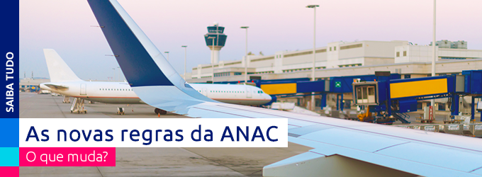 Header - As novas regras da ANAC - O que muda?